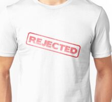 Rejected stamp!! Unisex T-Shirt