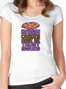 Raisin cookies gave me trust issues Women's Fitted Scoop T-Shirt