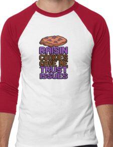Raisin cookies gave me trust issues Men's Baseball ¾ T-Shirt