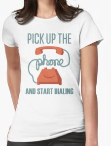 Pick Up The Phone And Start Dialing Quote, Jordan Belfort Womens Fitted T-Shirt