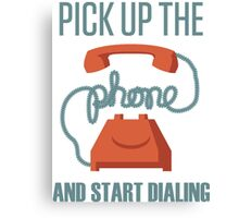 Pick Up The Phone And Start Dialing Quote, Jordan Belfort Canvas Print