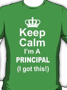 Keep Calm I'm A Principal (I Got This) - Unisex Tshirt T-Shirt