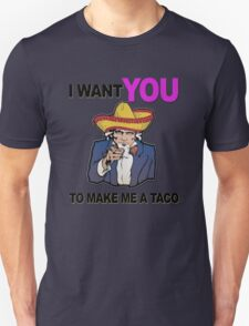 Uncle Sam I want you to make me a taco Unisex T-Shirt