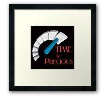 Time is Precious Framed Print