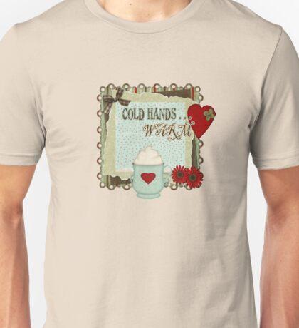 Cold Hands Warm Heart Tshirt Unisex T-Shirt