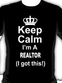 Keep Calm I'm A Realtor (I Got This) - Unisex Tshirt T-Shirt