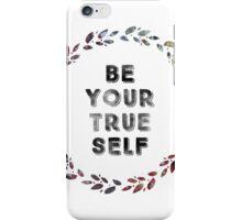 Be Your True Self iPhone Case/Skin