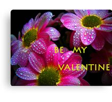 Be my Valentine.Greeting card. Canvas Print