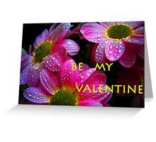 Be my Valentine.Greeting card. Greeting Card