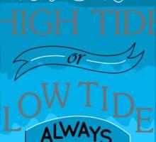 High Tide or Low Tide Sticker