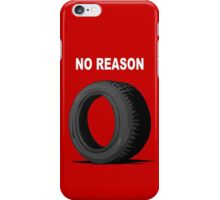 No Reason iPhone Case/Skin