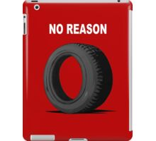 No Reason iPad Case/Skin