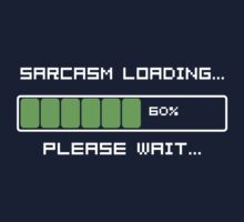 Sarcasm Loading T Shirt Kids Tee