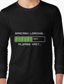 Sarcasm Loading T Shirt Long Sleeve T-Shirt