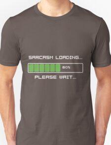 Sarcasm Loading T Shirt Unisex T-Shirt