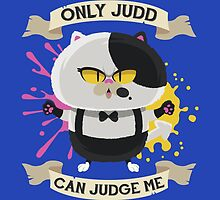 Only Judd Can Judge Me! by Mdk7