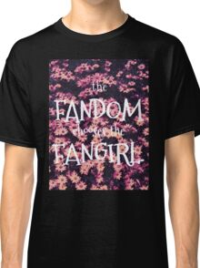 The Fandom Chooses the Fangirl Classic T-Shirt