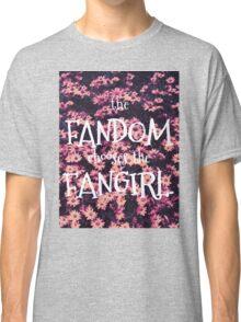 The Fandom Chooses the Fangirl Classic T-Shirt