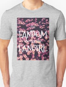 The Fandom Chooses the Fangirl T-Shirt