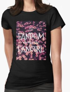 The Fandom Chooses the Fangirl Womens Fitted T-Shirt