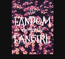 The Fandom Chooses the Fangirl Unisex T-Shirt