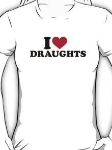 I love draughts T-Shirt