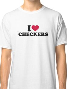I love Checkers Classic T-Shirt