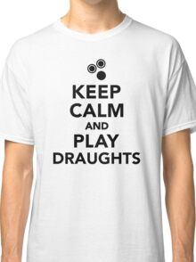 Keep calm and play draughts Classic T-Shirt