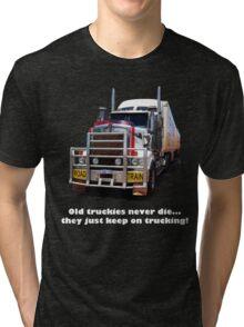 Old truckies never die Tri-blend T-Shirt