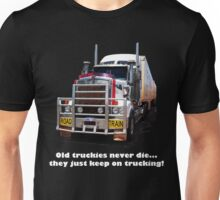Old truckies never die Unisex T-Shirt