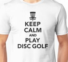 Keep calm and play Disc golf Unisex T-Shirt