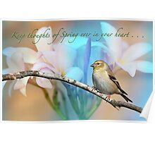 Keep thoughts of Spring ever in your heart . . . Poster