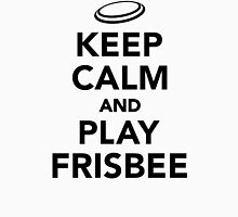 Keep calm and play Frisbee Unisex T-Shirt