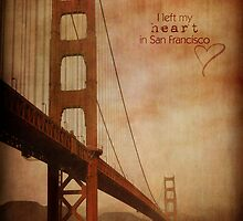 I left my heart in SanFrancisco  by Myillusions