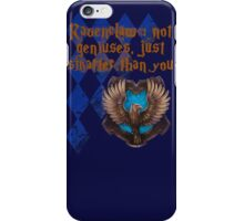 Ravenclaw : not geniuses, just smarter than you iPhone Case/Skin
