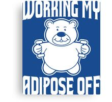Working My Adipose Off Canvas Print