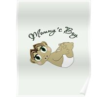 Mommy's Boy Brown Hair and Green Eyes Poster