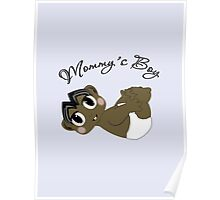 Mommy's Boy Black Hair and Brown Eyes Poster
