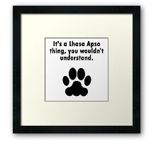 It's A Lhasa Apso Thing Framed Print