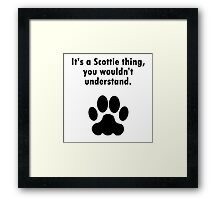 It's A Scottie Thing Framed Print