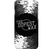 The Dopest Wax iPhone Case/Skin
