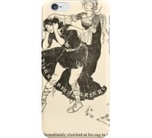 Snowdrop & Other Tales by Jacob Grimm art Arthur Rackham 1920 0217 She Clutched His Cap iPhone Case/Skin