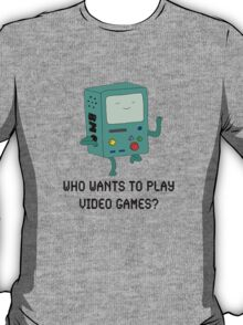 """Who Wants To Play Video Games?"" T-Shirt"