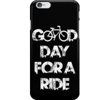 Good Day For A Ride iPhone Case/Skin