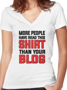 More people have read this shirt than your blog Women's Fitted V-Neck T-Shirt