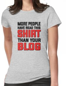 More people have read this shirt than your blog Womens Fitted T-Shirt