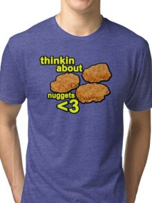 Thinking about nuggets <3 Tri-blend T-Shirt