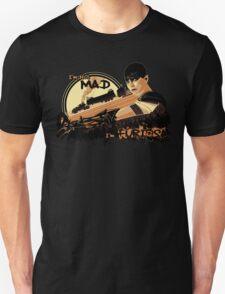 I'm not Mad... Unisex T-Shirt