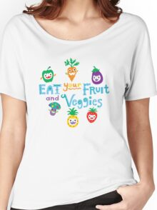 eat your fruit and veggies ll  Women's Relaxed Fit T-Shirt