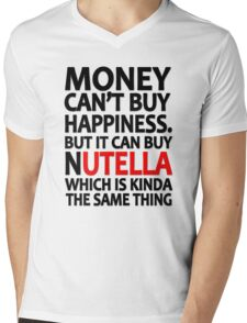 Money can't buy happiness but it can buy nutella which is kinda the same thing Mens V-Neck T-Shirt